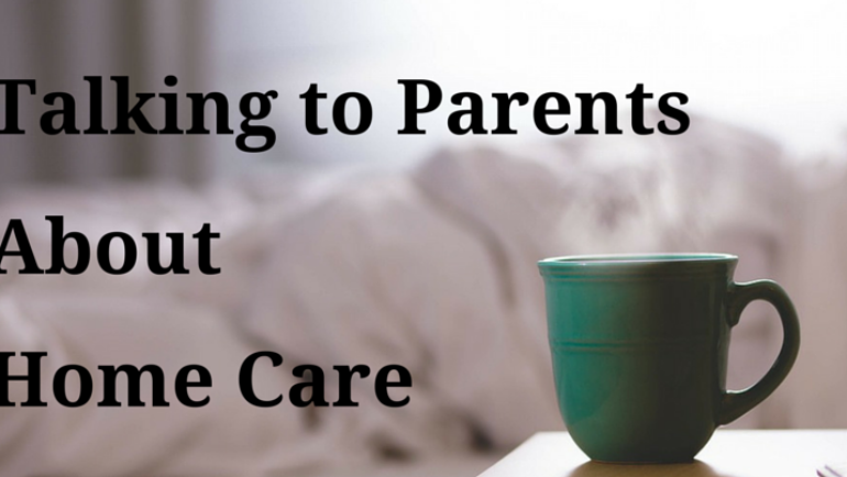 Talking to parents about home care